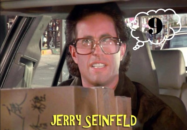 Jerry Seinfeld and the Number Nine
