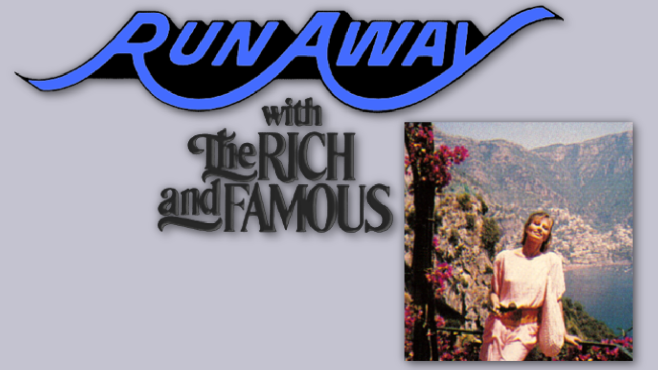 Spin-Off: Runaway With The Rich And Famous